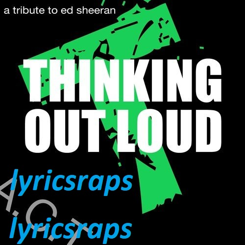 Thinking Out Loud Song Lyrics