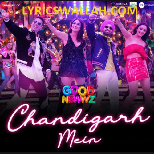 Chandigarh Mein Song Lyrics- Good Newwz