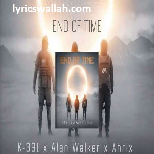 End Of Time Song Lyrics