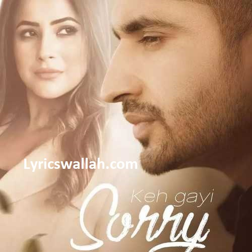 Keh Gayi Sorry Song Lyrics